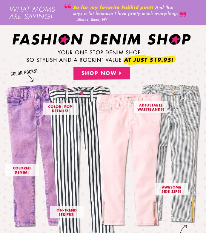 Fashion Denim Shop. All Denim Just $19.95!