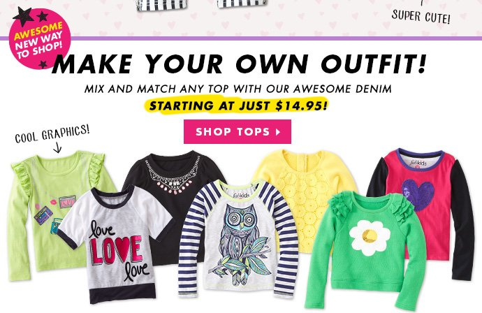 Make Your Own Outfit - Shop Tops Starting At $14.95!