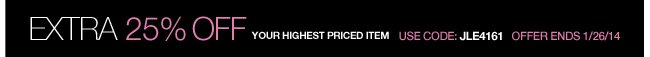 Extra 25% Off your highest priced item