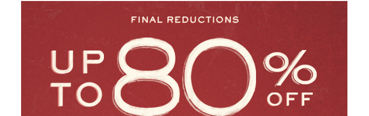 Final Reductions: Up to 80% off & More Lines Added. Shop now