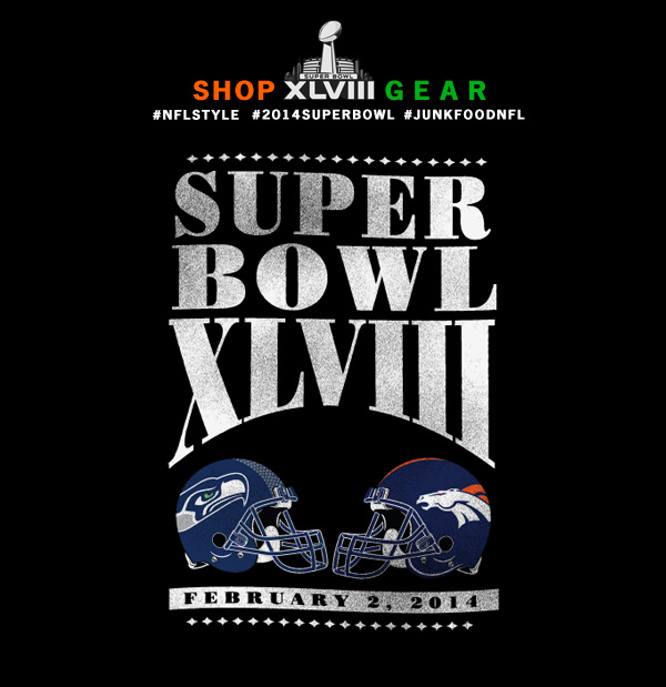 Shop Gear. #NFLSTYLE #2014SUPERBOWL #JUNKFOODNFL