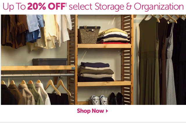 Up to 20% OFF+ select Storage & Organization - Shop Now