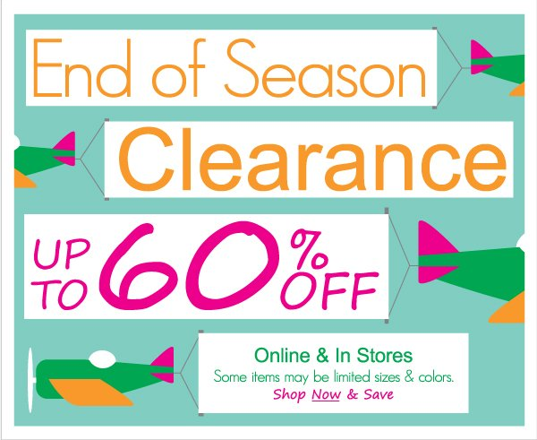 Up to  60% Off! End of Season Clearance