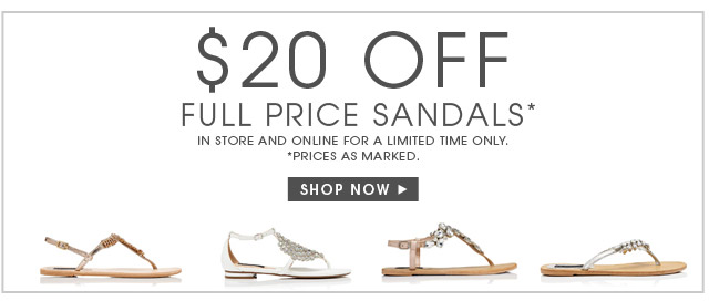 $20 OFF SANDALS