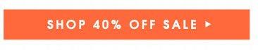 SHOP 40% OFF SALE