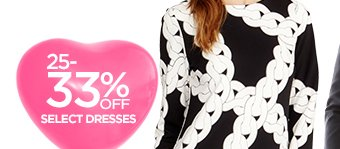 25-33% OFF SELECT DRESSES