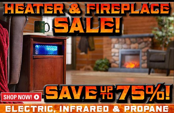 Sportsman's Guide's Heater & Fireplace Sale! Save Up To 75%!