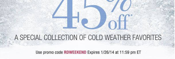 Winters Biggest Sale! Plus take an Extra 45% off items from a special collection! Use RDWEEKEND