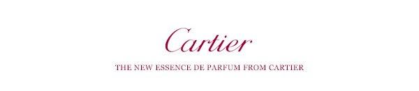 Cartier - THE NEW ESSENCE DE PARFUM FROM CARTIER