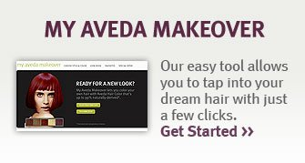 my aveda makeover. get started
