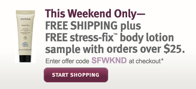 this weekend only. free shipping plus free stress fix body lotion sample with orders over $25. start shopping.