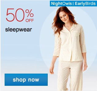 50% off sleepwear. Shop now.