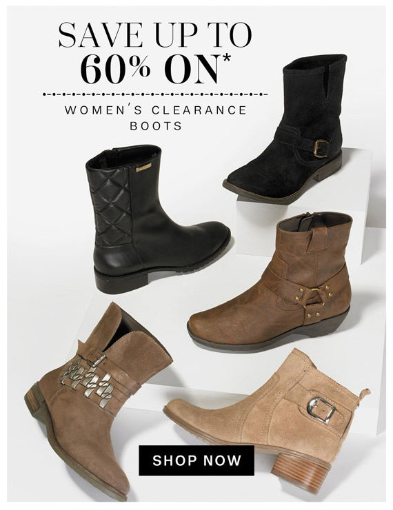 Save up to 60% on* women's clearance boots. Shop Now
