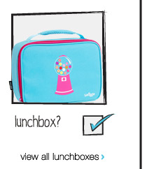 lunchbox? view all lunchboxes >