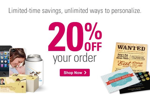 Limited-time savings, unlimited ways to personalize. 20% OFF your order Shop Now ›