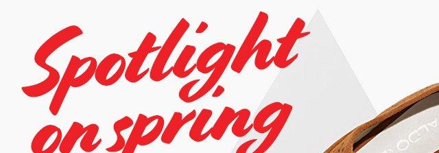 Spotlight on spring