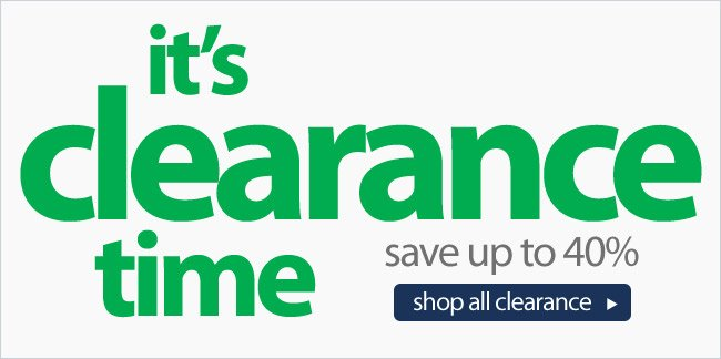 It's Clearance Time - Save Up To 40%