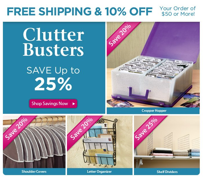 Clutter Busting Savings • FREE Shipping • 10% OFF!