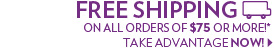 Free shipping on all orders of $75 or more!*