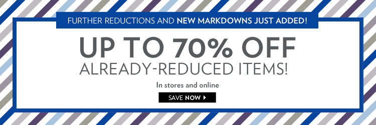 In stores and online. Further reductions and new markdowns just added! Up to 70% off already-reduced items**