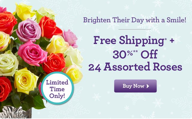 Brighten Their Day with a Smile!  Free Shipping + 30%* Off 24 Assorted Roses  Shop Now