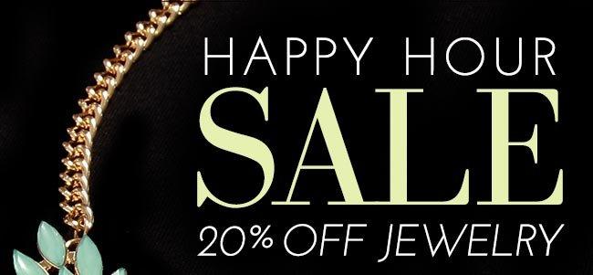 Happy Hour Sale - 20% Off Jewelry
