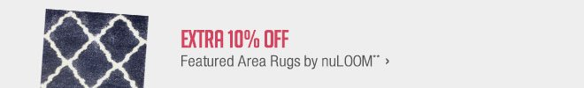 Extra 10% off Featured Area Rugs by nuLOOM**