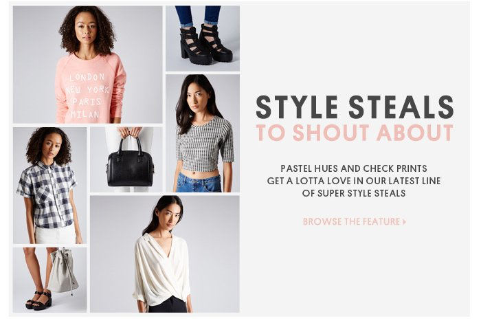 STYLE STEALS TO SHOUT ABOUT - Browse The Feature