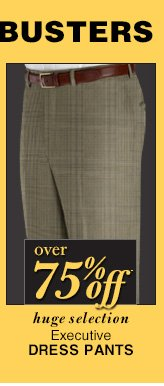 DOORBUSTER Executive Dress Pants - over 75% Off*