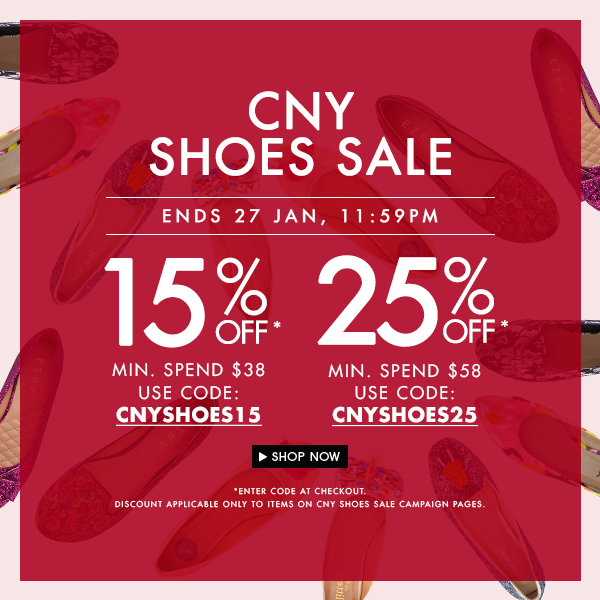 GET UP TO 25% OFF CNY SHOES SALE!