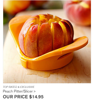 TOP-RATED & EXCLUSIVE - Peach Pitter/Slicer - OUR PRICE $14.95