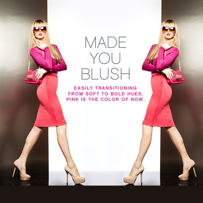 MADE YOU BLUSH - SHOP THE NEW TREND