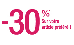 -30% sur votre article préféré !