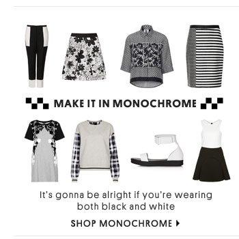 MAKE IT IN MONOCHROME - SHOP MONOCHROME