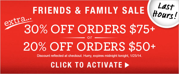 Friends & Family Sale: 30% off orders $75+ or 20% off orders $50+.