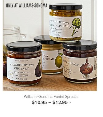 ONLY AT WILLIAMS-SONOMA - Williams-Sonoma Panini Spreads - $10.95 – $12.95