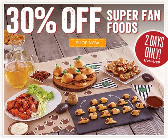 2 Days Only! 30% Off Super Fan Foods