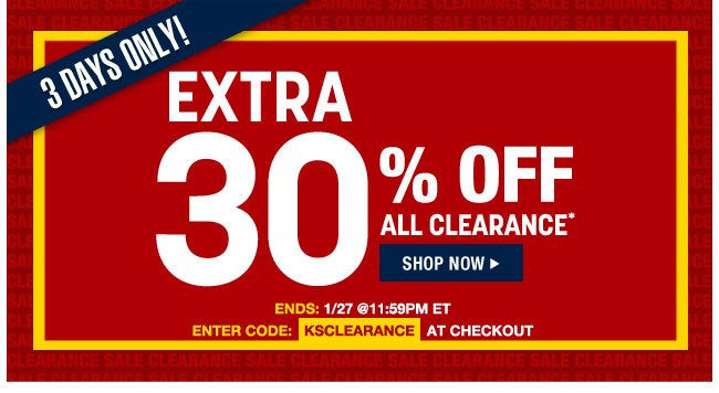 3 days only - extra 30 percent off all clearance* ends 1/27 at 11:59pm ET - enter code: KSCLEARANCE at checkout - shop now