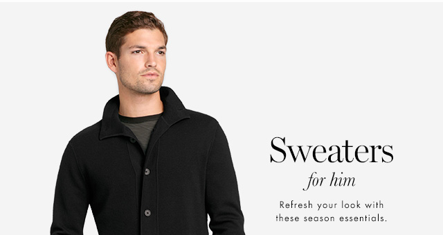 Sweaters for him | Refresh you look with these season essentials.