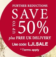 Save up to 50% plus Free UK Delivery - use code LJLSALE *Terms apply