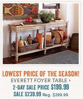 Lowest Price of the Season! Everett Foyer Table
