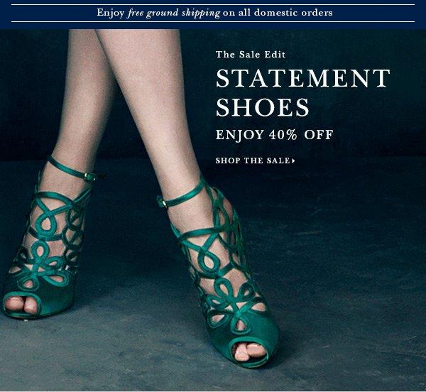 The Sale Edit STATEMENT SHOES ENJOY 40% OFF SHOP THE SALE