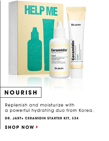 NOURISH: Replenish and moisturize with a powerful hydrating duo from Korea. Dr. Jart Ceramidin Starter Kit, $34 SHOP NOW