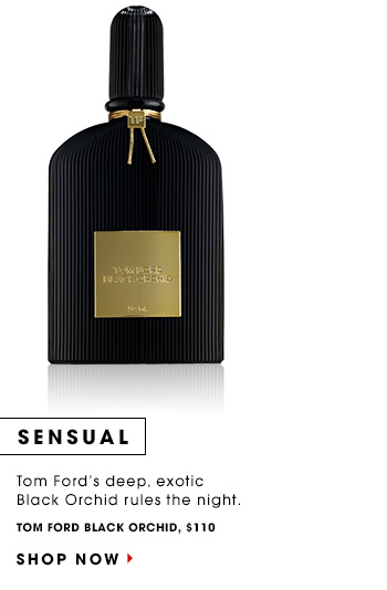 SENSUAL: Tom Ford's deep, exotic Black Orchid rules the night. Tom Ford Black Orchid, $110 SHOP NOW