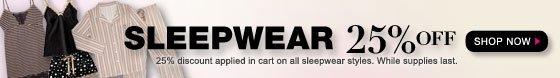 Sleepwear: 25% Off