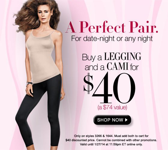 A Perfect Pair. For date night or any night: Buy a Legging and a Cami for $40 (a $74 Value)