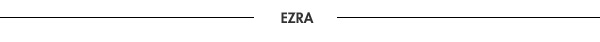 Ezra New Arrivals