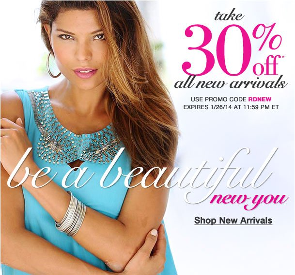 Be a Beautiful New you! Take 30% off all new arrivals! Use RDNEW