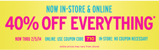40% off everything in-store & online