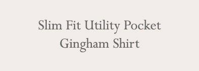 Slim Fit Utility Pocket Gingham Shirt